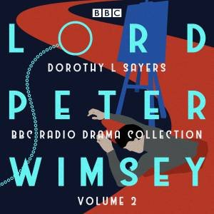 Four BBC Radio 4 full-cast dramatisations by Dorothy L Sayers