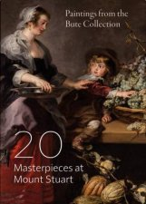 20 Masterpieces At Mount Stuart Paintings From The Bute Collection