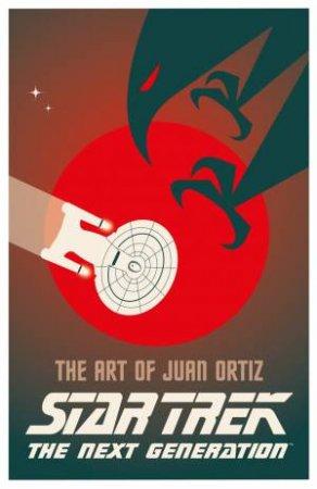 Star Trek - The Art of Juan Ortiz: The Next Generation by Juan Oritz