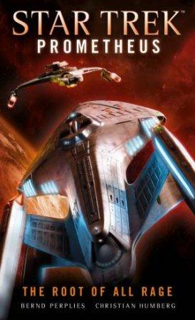 Star Trek Prometheus: The Root Of All Rage