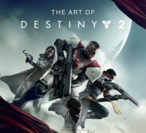 The Art of Destiny 2 by Bungie - 9781785657351 - QBD Books