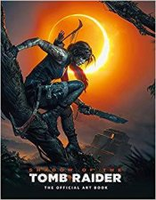 The Offical Art Book Shadow Of The Tomb Raider