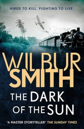 The Dark Of The Sun by Wilbur Smith