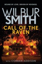 Call Of The Raven by Wilbur Smith & Corban Addison