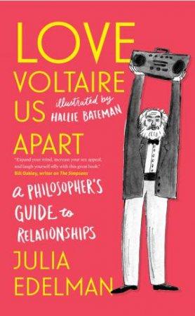 Love Voltaire Us Apart by Julia Edelman & Hallie Bateman