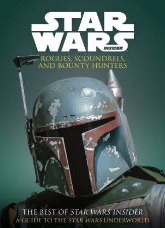 Star Wars: Rogues, Scoundrels & Bounty Hunters by Various