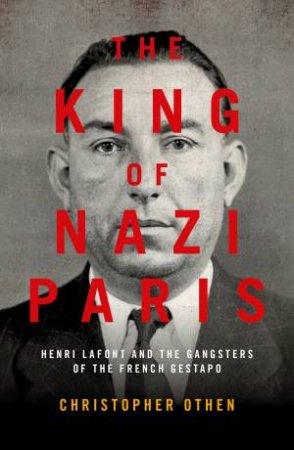 The King Of Nazi Paris
