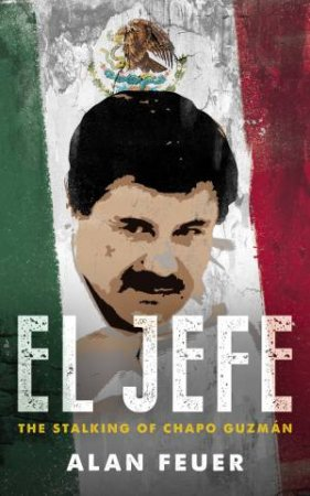 El Jefe by Alan Feuer