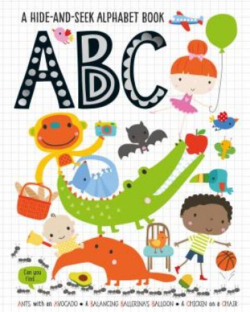A Hide and Seek Alphabet Book: ABC