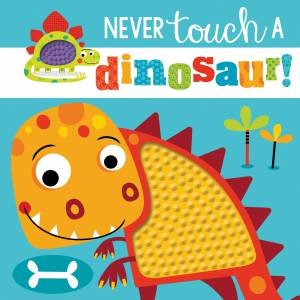 Never Touch A Dinosaur! by Rosie Greening