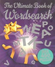 The Ultimate Book Of Wordsearch by Various