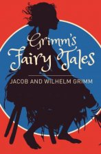 Grimms Fairy Tales A Selection