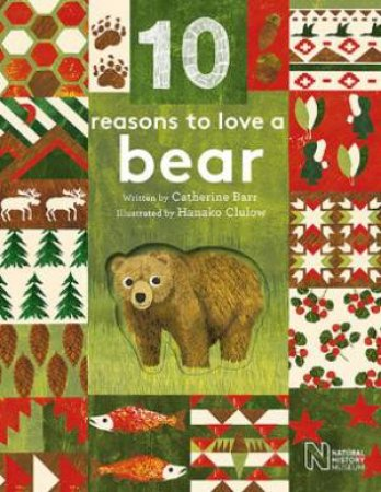 10 Reasons To Love A Bear by Catherine Barr & Hanako Clulow