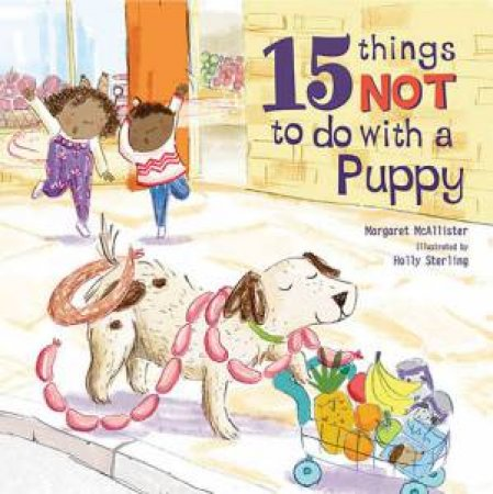 15 Things Not To Do With A Puppy by Margaret McAllister & Holly Sterling