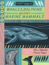 Pocket Guide to Whales Dolphins and other Marine Mammals