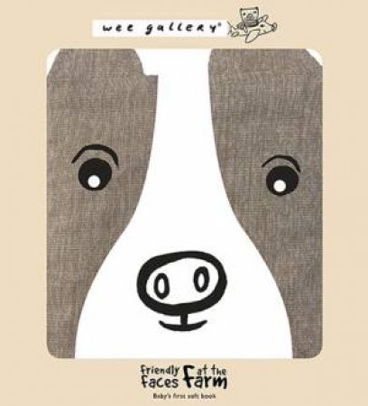 Friendly Faces At The Farm (Wee Gallery Cloth Book)