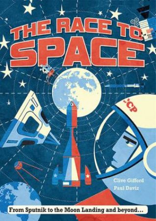 The Race To Space by Clive Gifford & Paul Daviz