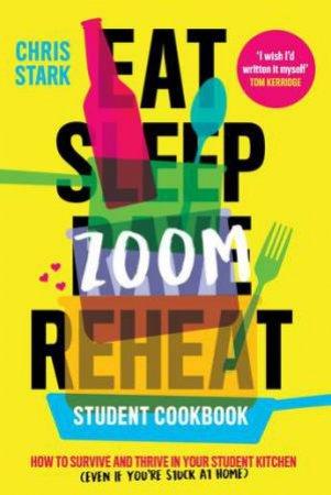 Eat Sleep Zoom Reheat by Chris Stark