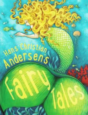 Hans Christian Andersen's Fairy Tales by Miles Kelly