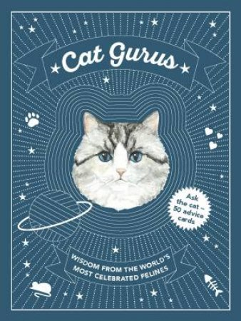 Cat Gurus: Wisdom From The World's Most Celebrated Felines by Peebles Mister