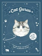 Cat Gurus Wisdom From The Worlds Most Celebrated Felines