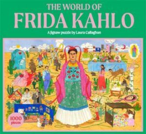 The World Of Frida Kahlo by Holly Black & Laura Callaghan