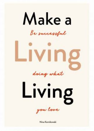 Make A Living Living by Nina Karnikowski