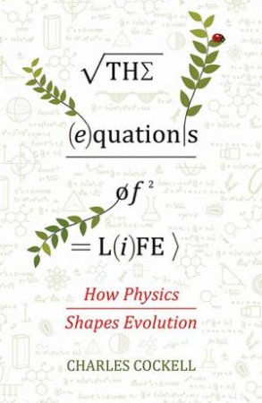 The Equations of Life by Charles Cockell
