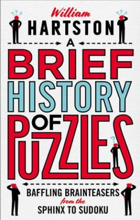 A Brief History Of Puzzles by William Hartston