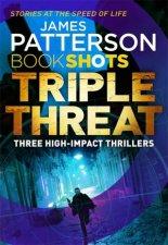 Book Shots Triple Threat Three HighImpact Thrillers