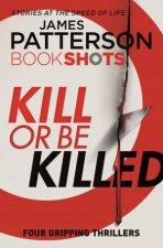 BookShots Kill Or Be Killed