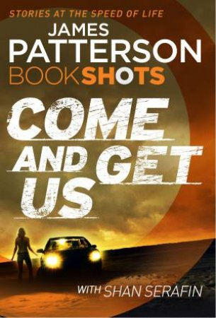 BookShots: Come And Get Us