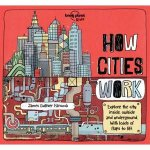 The Lonely Planet Kids How Cities Work
