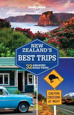 Lonely Planet: New Zealand's Best Trips - 1st Ed