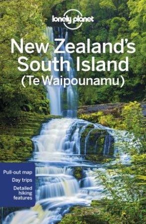 Lonely Planet: New Zealand's South Island 6th Ed