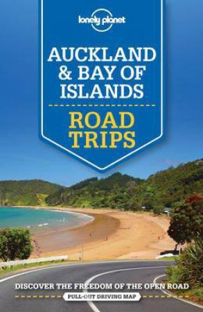 Lonely Planet: Auckland And The Bay Of Islands Road Trips - 1st Ed