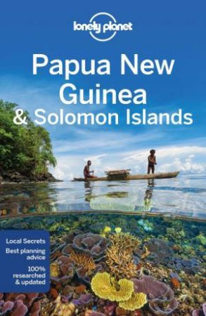 Lonely Planet: Papua New Guinea And Solomon Islands - 10th Ed
