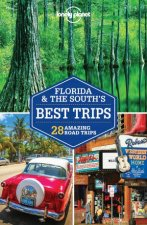 Lonely Planet Florida  the Souths Best Trips 3rd Ed