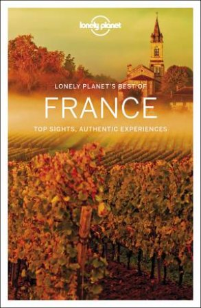 Lonely Planet: Best Of France 2nd Ed