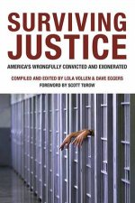 Surviving Justice Americas Wrongfully Convicted And Exonerated