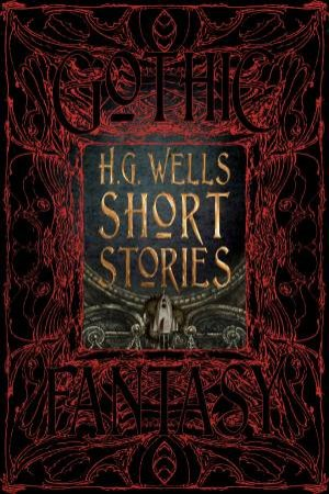 H. G. Wells Short Stories by H. G. Wells & Patrick Parrinder