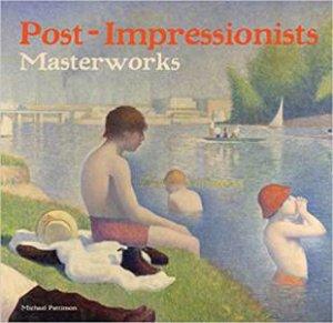 Post-Impressionists: Masterworks by Samuel Raybone