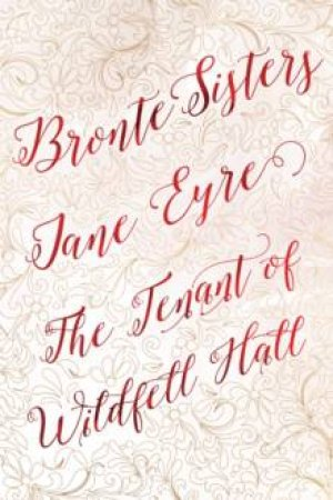 Bronte Sisters Deluxe Edition: Jane Eyre/Tenant Of Wildfell Hall