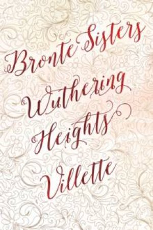 Bronte Sisters Deluxe Edition: Wuthering Heights/Villette by Bronte Sisters
