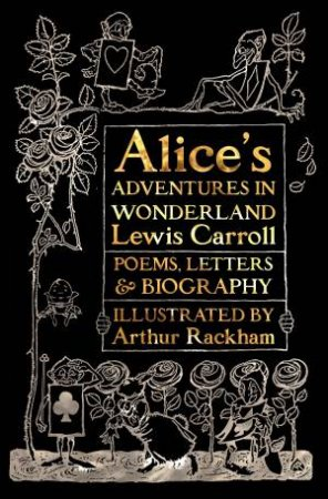 Alice's Adventures in Wonderland: Poems, Letters & Biographies