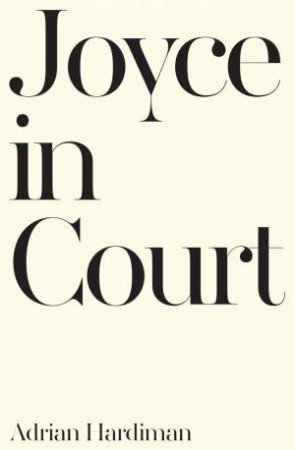 Joyce In Court by Adrian Hardiman