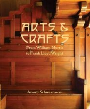 Arts And Crafts From William Morris To Frank Lloyd Wright