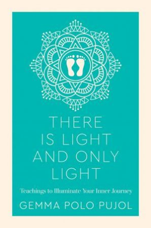 There Is Light & Only Light