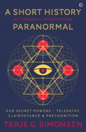 A Short History Of (Nearly) Everything Paranormal: Our Secret Powers