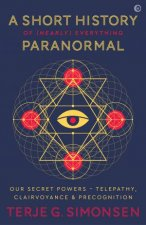 A Short History Of Nearly Everything Paranormal Our Secret Powers